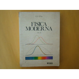 Harvey E. White, Física Moderna, Limusa, México, 1991, 1270