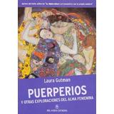 Puerperios Y Otras Exploraciones Del Alma Fem - Laura Gutman