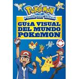 Guia Visual Del Mundo Pokemon - Libro Oficial