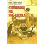 Livro Atividades Na Pré Escola Idalina Ladeira Ferreira