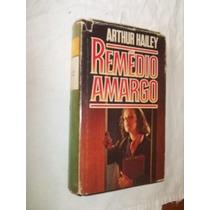 * Livro - Arthur Hailey - Remedio Amargo