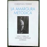 La Amargura Metódica, Christian Ferrer