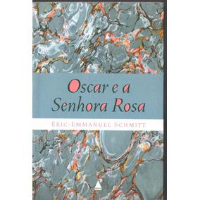 O Oscar E A Senhora Rosa - Eric-emmanuel Schmitt