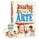 Libro: Juguemos Con El Arte Con Cd Rom - Grupo Clasa