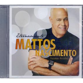 Cd Mattos Nascimento - Eternamente - Novo***