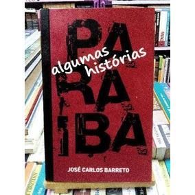 Livro Paraíba: Algumas Histórias. José Carlos Barreto