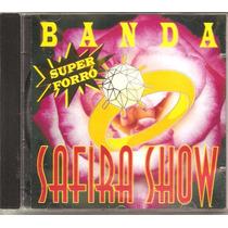 Cd Banda Safira Show - Super Forro - Voce, O Amor E Eu