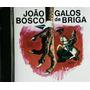 João Bosco - Galos De Briga