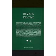 Revista De Cine - Número 4 - Envío Gratis Caba(*)