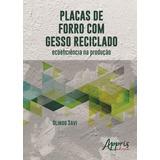 Placas De Forro Com Gesso Reciclado - Ecoeficiência Na Prod