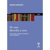 De Una Filosofia A Otra Bruno Karsenti Unsam