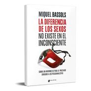 La Diferencia De Los Sexos Miquel Bassols (gr)
