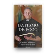 Batismo De Fogo Conheça A Força Da Superação Divina - 118514