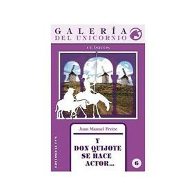 Y Don Quijote Se Hace Actor; Juan Manuel Freire