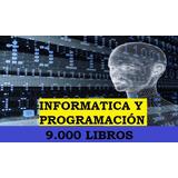 Informatica Y Programación Pack Digital 9000 Libros