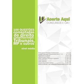 Apostila - 100 Questões Comentadas De Direito Constitucional