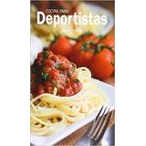 Libro De Fútbol: Cocina Para Deportistas