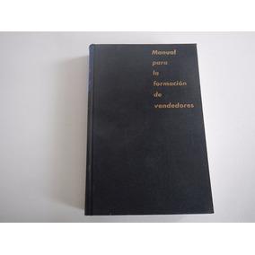 Manual Para La Forma De Vendedores. Pasta Dura. Raro.