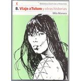 Viaje A Tulum / Milo Manara - Biblioteca 8 De La Historieta