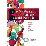 Libro : Cuanto Sabes De... Hockey Sobre Patines (spanish ..