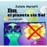 Xhun, El Planeta Sin Sol - Imprenta Minuscula - Col. Pantufl
