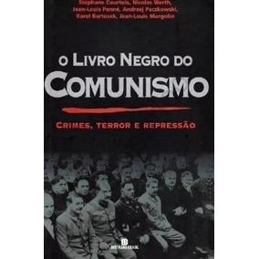 O Livro Negro Do Comunismo - Crimes, Terror Stéphane Court