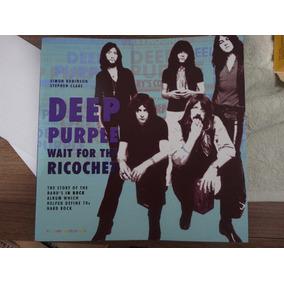 Livro Deep Purple Wait For The Ricochet In Rock 2nd Edition