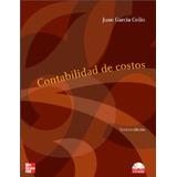 Juan García Colín Contabilidad De Costos 3ra Edición