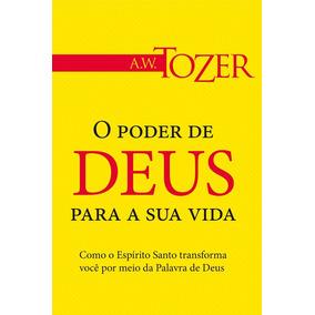 O Poder De Deus Para A Sua Vida Livro A. W. Tozer Frete Grát