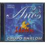 Cd Duplo Grupo Shalom - 25 Anos (cd-duplo)