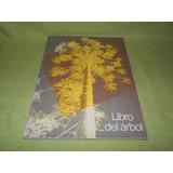 Libro Del Árbol / Tomo 2 - Celulosa Argentina