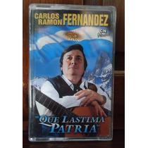 Carlos Ramòn Fernàndez- Que Làstima Patria- Cassette