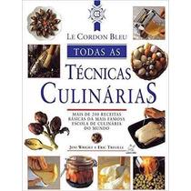Le Cordon Bleu Todas As Técnicas Culinárias