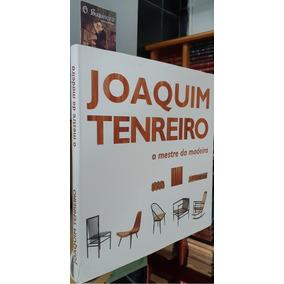 Joaquim Tenreiro - O Mestre Da Madeira