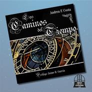 Libro Los Caminos Del Tiempo De Andrea F. Costa