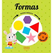 Formas - Rueda Magica - 0 A 3 Años