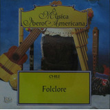 A Musica Ibero Americana Cd Folclore Chile I