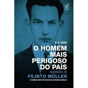Homem Mais Perigoso Do Pais, O - Biografia De Filinto Muller