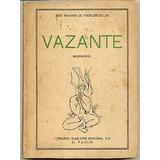 Vazante - José Mauro De Vasconcellos , Martins 1951
