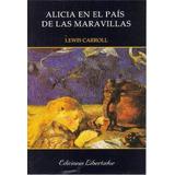 Alicia En El País De Las Maravillas Carroll Libro Nuevo