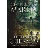 Festin De Cuervos - Cancion De Hielo Y Fuego 4 - R R Martin