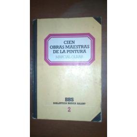 Cien Obras Maestras De La Pintura. Libro.