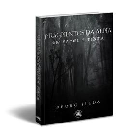 Livro - Fragmentos Da Alma Em Papel E Tinta