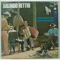 Lp Arlindo Bettio - Vol 2 - O Sanfoneiro Mais Alegre Do Bras