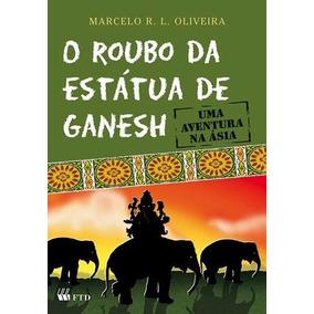 Livro O Roubo Da Estátua De Ganesh Editora: Ftd