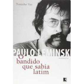 Paulo Leminski - O Bandido Que Sabia Latim Toninho Vaz