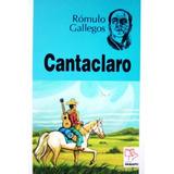 Cantaclaro (novela / Nuevo) / Rómulo Gallegos