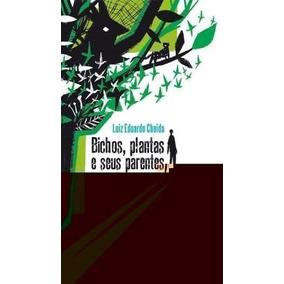 Livro Bichos Plantas E Seus Parentes Cheida Luiz Eduardo