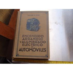 Libro Antiguo Año1927 , Encendido Arranque Y Alumbrado Elect