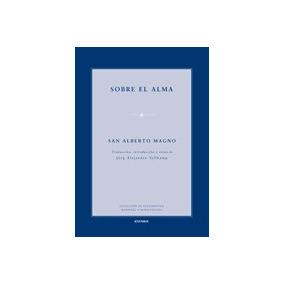 Sobre El Alma; San Alberto Magno. Traducción Jörg Alejandro